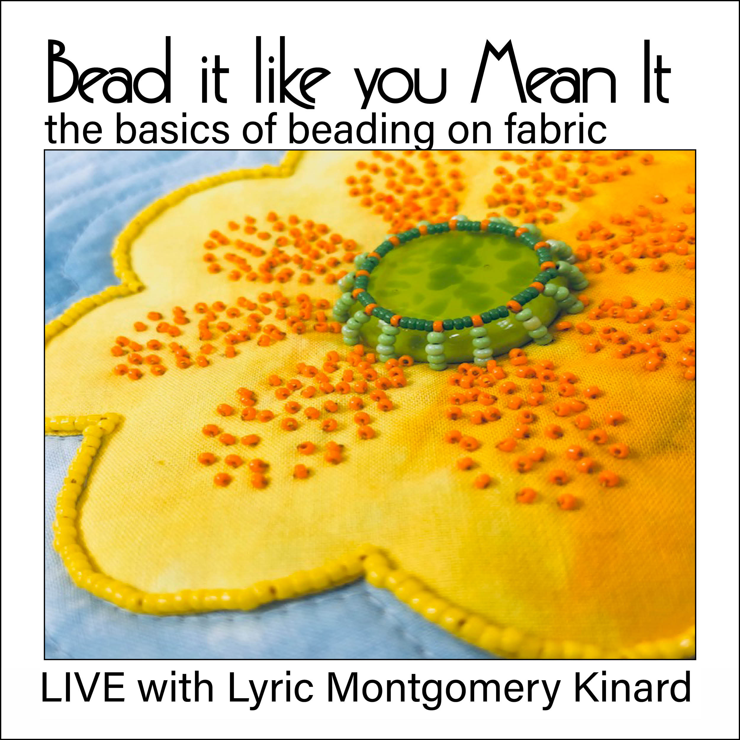 ad for lyric kinard live virtual beading of fabric class