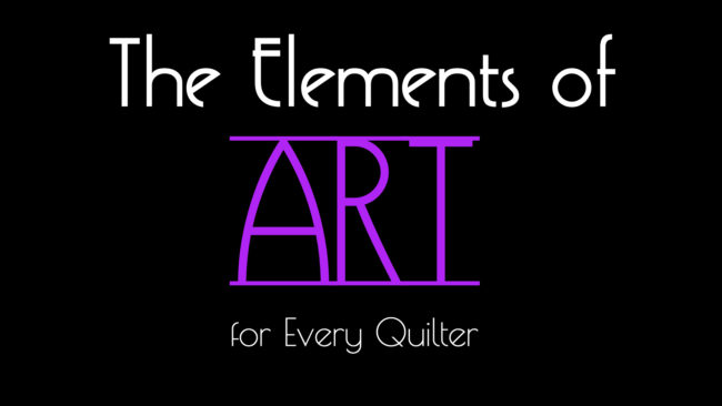 teh elements of art for every quilter