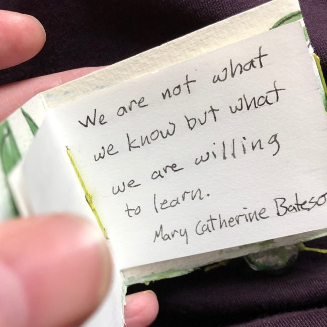 written quote - we are not what we know but what we are willing to learn