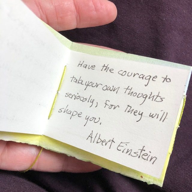 written quote - have the courage to take your own thoughts seriously, for they will shape you
